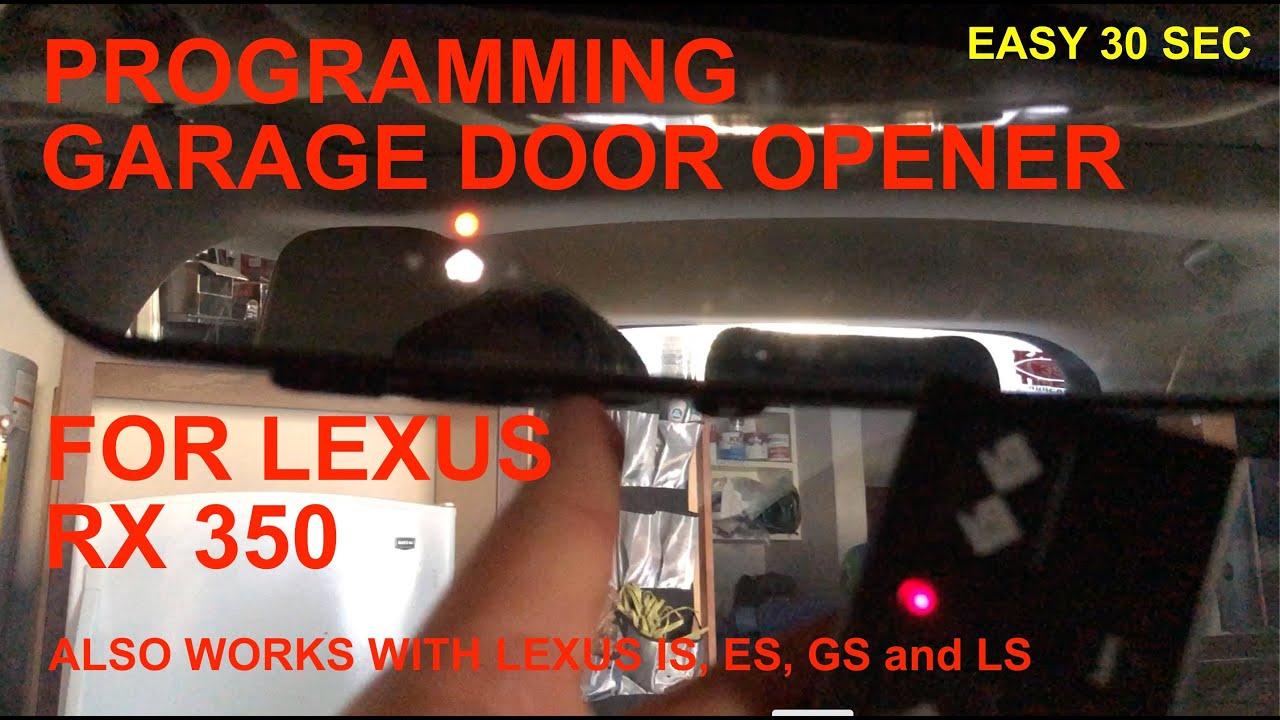 Easy 30 Sec Garage Door Opener Button Programming For Lexus Rx 350 Toyota Homelink Home Link Youtube