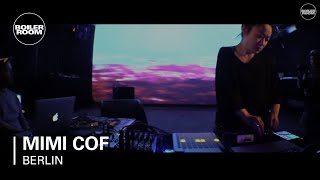 Mimi Cof Boiler Room Berlin Live Set
