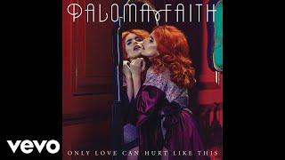 Paloma Faith - Only Love Can Hurt Like This (Adam Turner Remix) [Audio]
