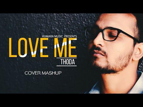 Love Me Thoda Aur | Phir Kabhi | Mashup | Cover | Arijit Singh | Best Mashup song 2018