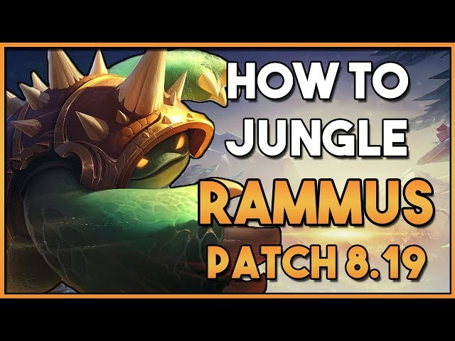 How To Play:  Rammus Jungle Guide | League Patch 8.19