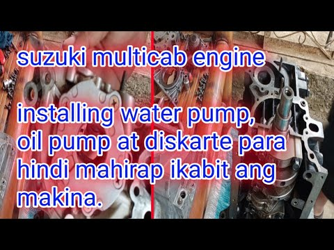 *Suzuki multicab* pag install ng water pump, oil pump, crank case.