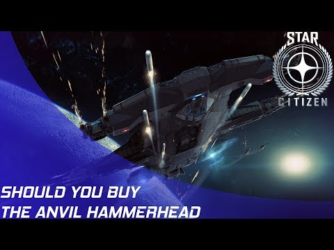 Star Citizen: Should you buy the Aegis Hammerhead?