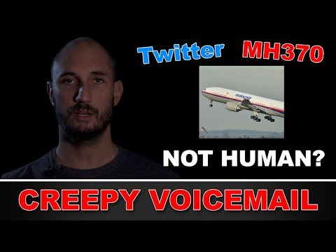 CREEPY VOICEMAIL - SOS They Are Not HUMAN! Malaysian Flight MH370