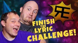 FINISH THE LYRIC CHALLENGE (Random Encounters Edition!)