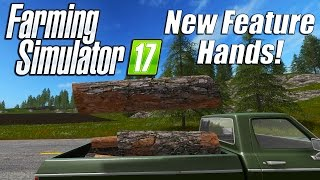 Farming Simulator 17 - New Feature: Hands!