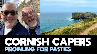 Cornish Capers   Prowling for Pasties   August 2021 Road Trip