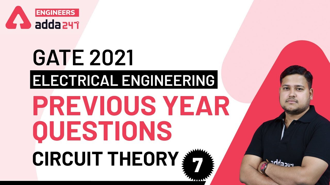GATE Previous Year Questions | Circuit Theory - 7 | Electrical Engineering | GATE 2021