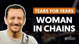 Woman in Chains - Tears For Fears (aula de baixo)