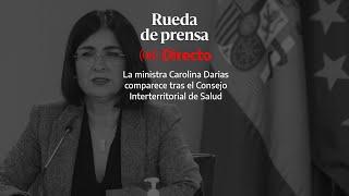 🔴  DIRECTO | INTERTERRITORIAL: Darias comparece tras la reunión con las Comunidades Autónomas