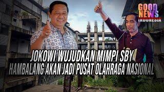 JOKOWI WUJUDKAN MIMPI SBY,HAMBALANG AKAN JADI PUSAT OLAH RAGA TERBESAR