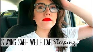 10 TRICKS TO STAY SAFE SLEEPING IN YOUR CAR ALONE | Katie Carney