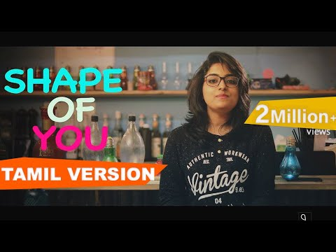 Ed Sheeran - Shape of You (Tamil Version) | Joshua Aaron | Hiphop Tamizha Mashup ft. Laya