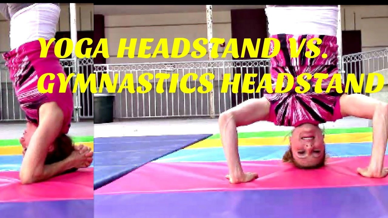 Yoga Headstand VS Gymnastics Headstand (Tips included ...