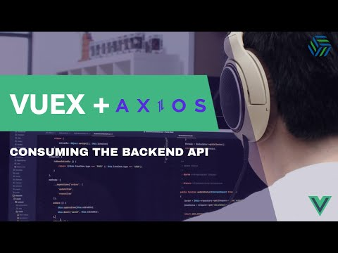 Using AXIOS in VUEJS with VUEX to consume the Backend API thumbnail