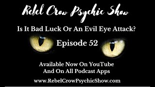 Is It Bad Luck Or An Evil Eye Attack? What You Need To Know About The Evil Eye - Episode 52