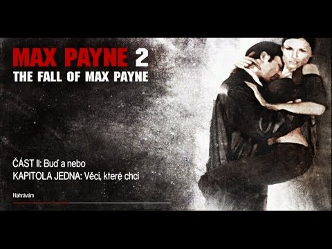 Max Payne 2 Part 2 A Binary Choice The Things That I Want Youtube