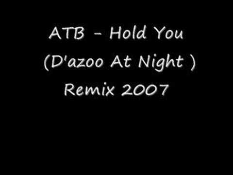 ATB  Hold You Dazoo At Night Remix 2007