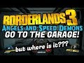Angels and Speed Demons GO TO THE GARAGE walkthrough Borderlands 3