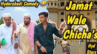 Jamat Wale Chicha's | Hyderabadi Comedy | Heart Touching Massage | Hyderabad Stars