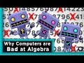 Why Computers are Bad at Algebra | Infin