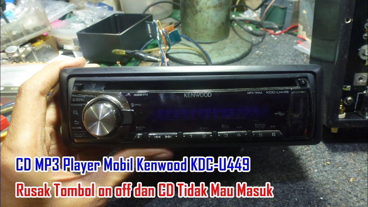 Memperbaiki Cd Mp3 Player Mobil Kenwood Kdc U449 Rusak Tombol On Off
