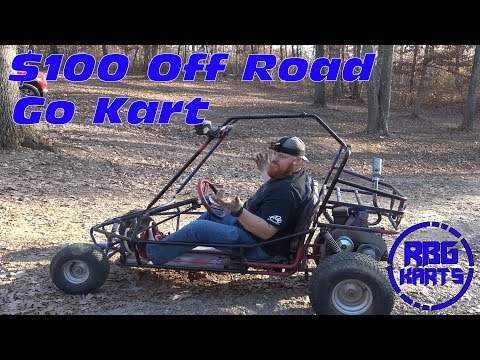 $100 Budget Off Road Go Kart ~ Its a long one!