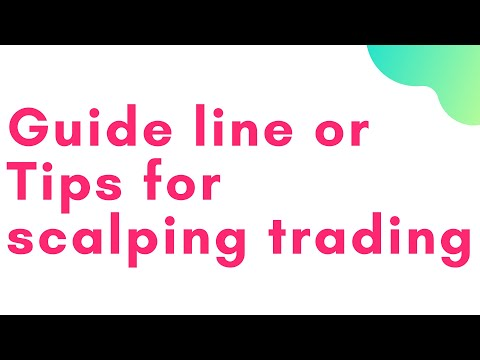 give me a good guide line or tips for scalping trading