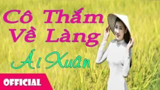 Cô Thắm Về Làng - Ái Xuân [Official Audio]