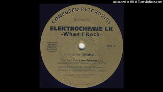 Elektrochemie LK - When I Rock ( Live Version)