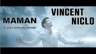 Vincent Niclo | Maman la plus belle du monde (clip officiel)