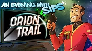 Orion Trail - An Evening With Sips