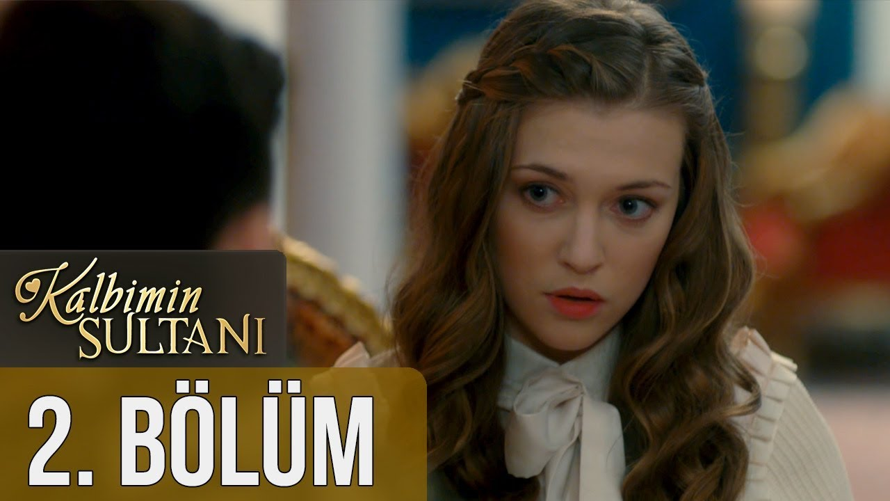 Download Kalbimin Sultanı 2. Bölüm