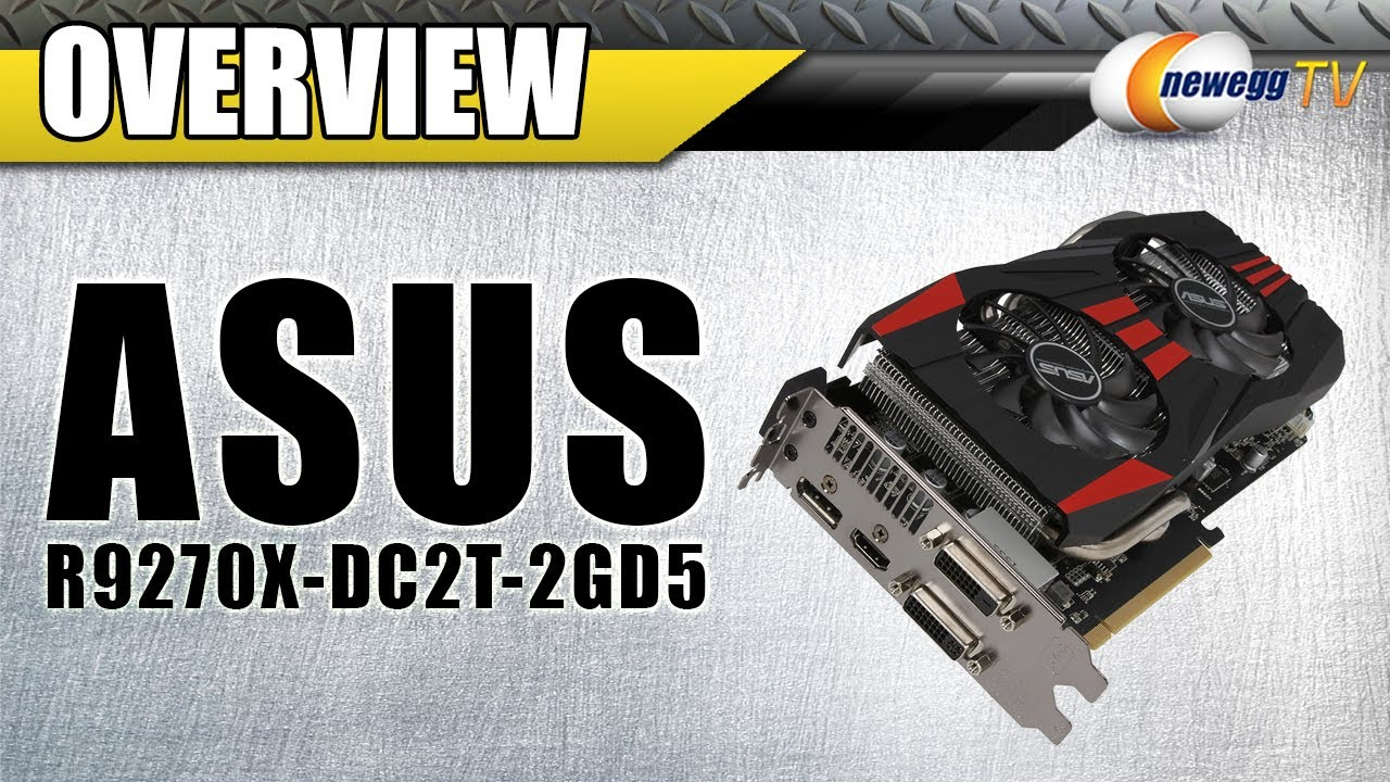 ASUS Radeon R9 270X PCI Express 3 0 CrossFireX Support Video Card Overview  - Newegg TV