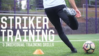 Individual Striker Training | Three Individual Training Drills to Become a Better Striker