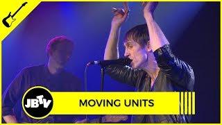 MOVING UNITS - ANYONE | Live @ JBTV