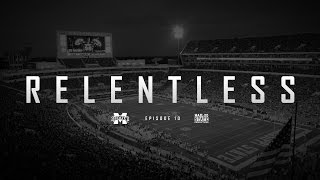 Relentless: Mississippi State Football - Episode X
