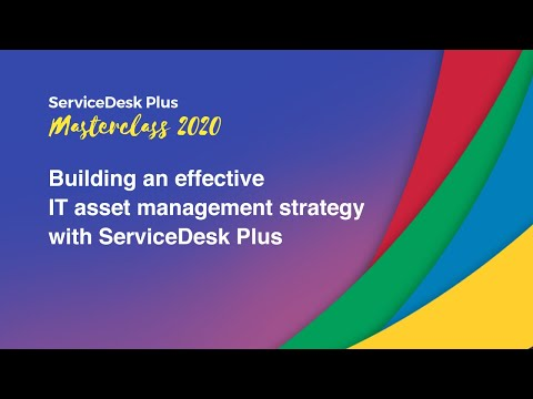 Building an effective IT asset management strategy with ServiceDesk Plus