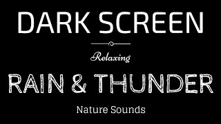 Download RAIN AND THUNDER Sounds for Sleeping DARK SCREEN | Sleep and Relaxation | BLACK SCREEN Mp3 and Videos