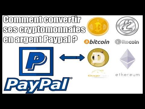 Comment convertir ses Crypto-monnaies en argent paypal !