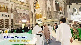 Zamzam Pullman Hotel to Haram Makkah