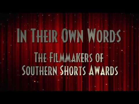 """In Their Own Words"" - The filmmakers of Southern Shorts Awards International Film Festival"