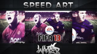 Wanted ~ Fifa 13 Game Cover Re-Make // Speed Art ~