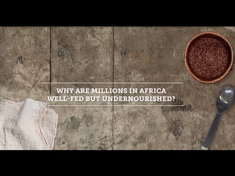 Why Are Millions in Africa Well-Fed But Undernourished?