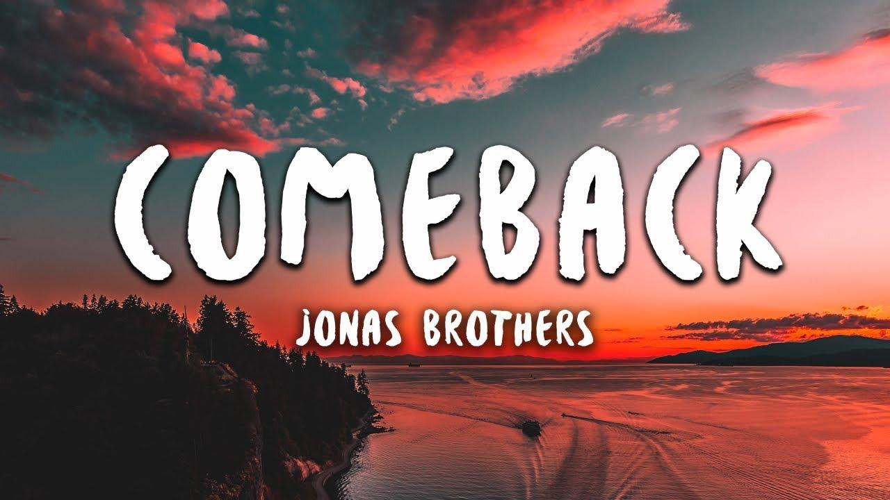 Jonas Brothers - Comeback (Lyrics)