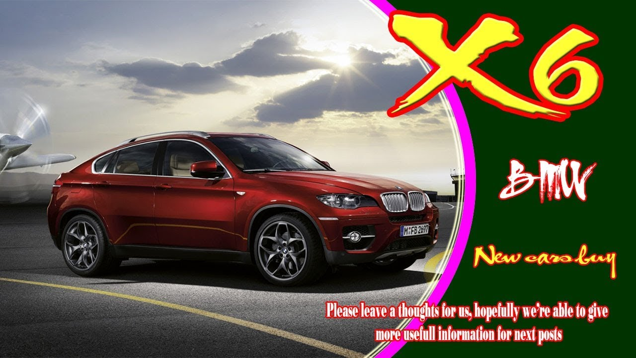 2020 Bmw X6 2020 Bmw X6 Xdrive50i 2020 Bmw X6m New Cars Buy Youtube