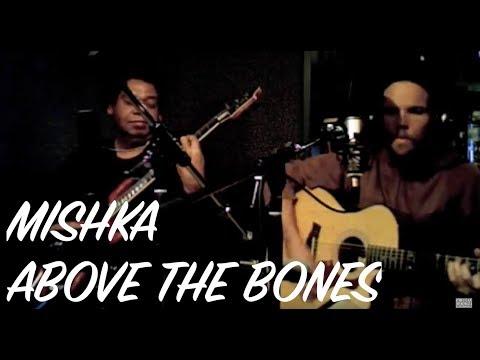 Mishka - Above The Bones (unplugged)
