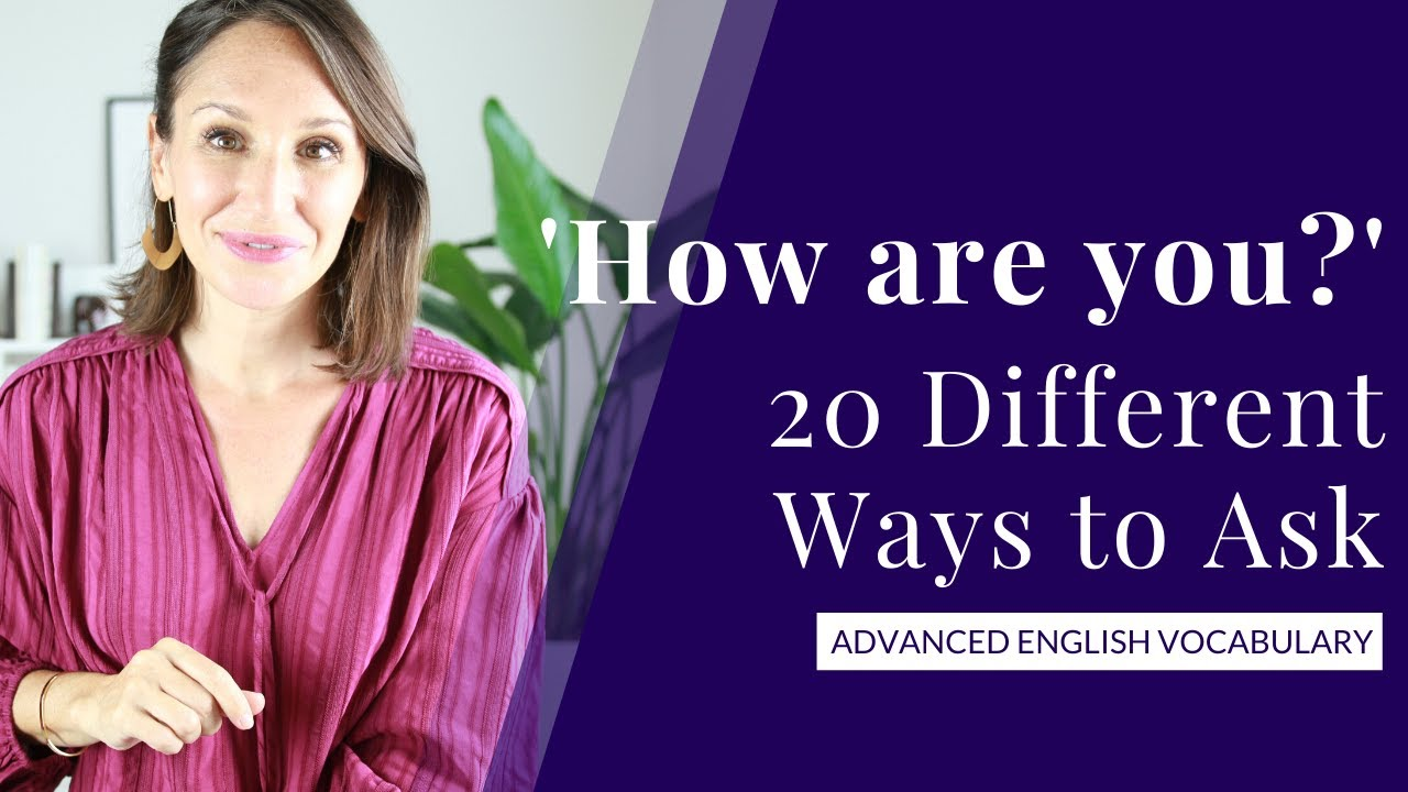 20 Ways to Ask 'How Are You' in English [Expand Your Vocabulary]