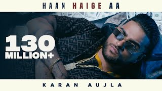 Haan Haige aa (FULL VIDEO) KARAN AUJLA ft. Gurlez Akhtar I Rupan Bal I Avvy Sra I Latest Song 2020