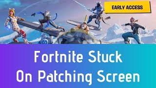 How To Fix Fortnite Stuck On Patching Screen | Fortnite Frozen At Patching Loading Screen Fix